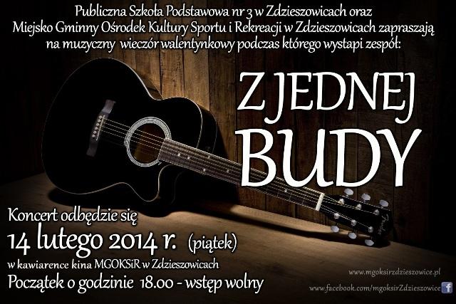 Koncert Zespołu z Jednej Budy - 14 lutego 2014 o godzinie 18:00 - wstęp wolny. Miejsce - kawiarenka kina MGOKSiR w Zdzieszowicach.